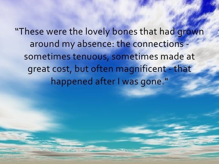 lovely bones introduction essay Genre essay genre introduction  in 'the lovely bones' we used a young character like the character in lovely bones.