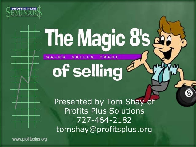 www.profitsplus.orgwww.profitsplus.org Presented by Tom Shay of Profits Plus Solutions 727-464-2182 tomshay@profitsplus.org
