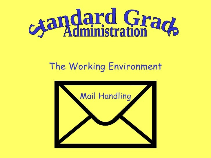 The Working Environment Mail Handling Standard Grade Administration