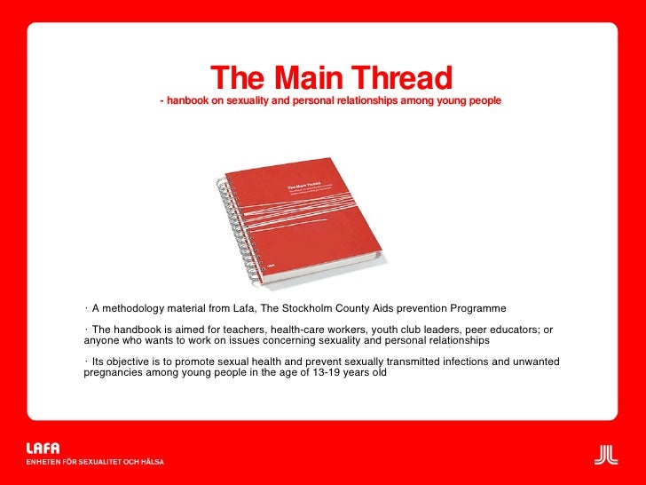 The Main Thread - hanbook on sexuality and personal relationships among young people <ul><li>A methodology material from L...