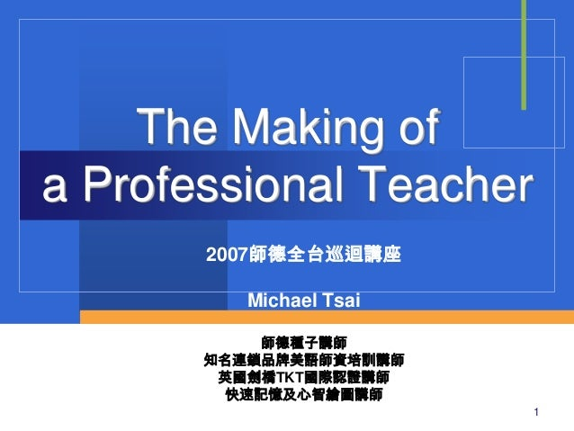 The Making-of a Professional Teacher