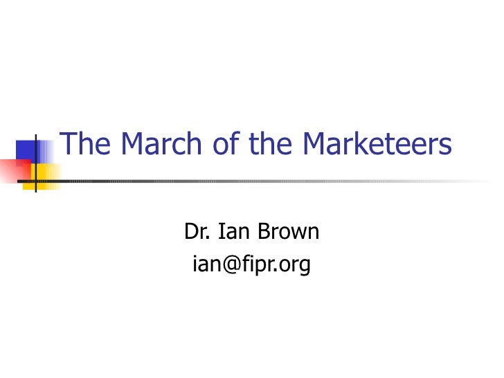 The march of the marketeers