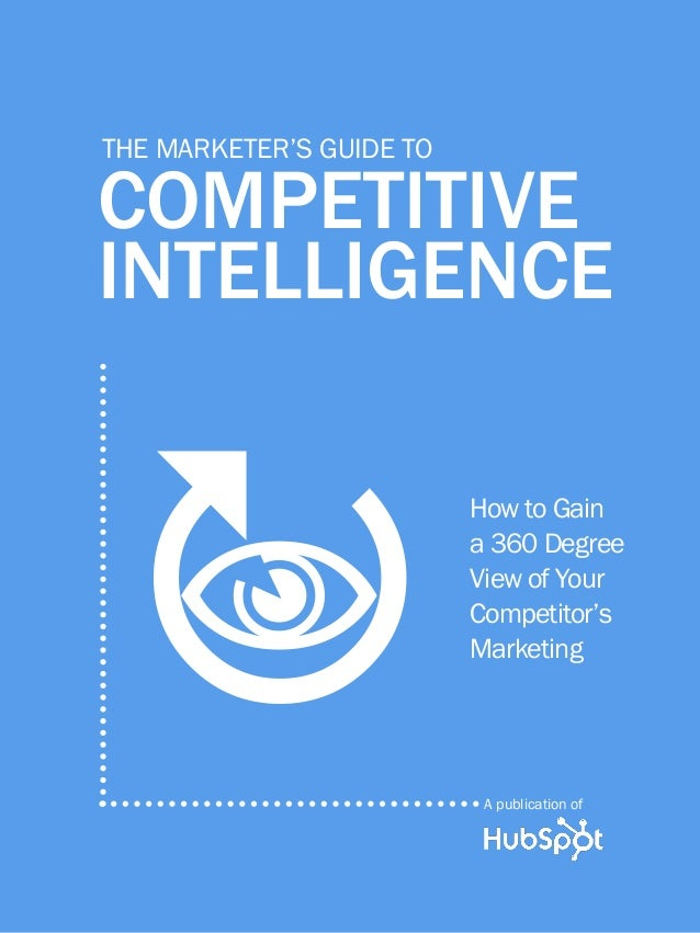 1             THE MARKETER's guide to competitive intelligence          THE MARKETER's GUIDE TO          COMPETITIVE      ...