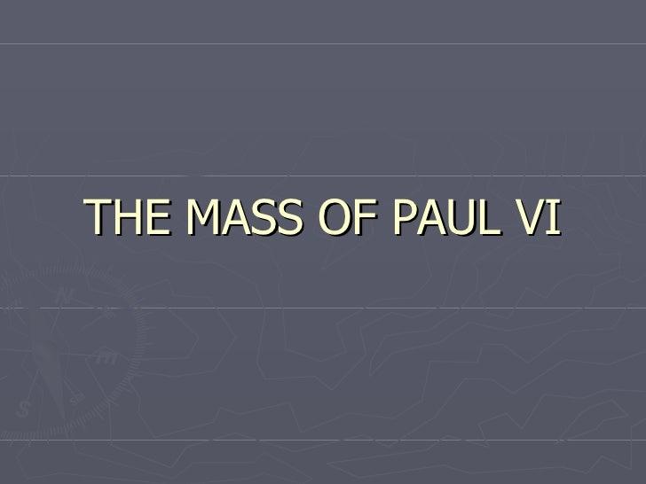 THE MASS OF PAUL VI