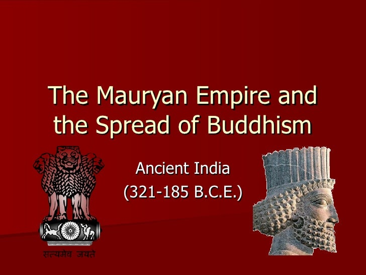 The Mauryan Empire And The Spread Of Buddhism 1206735234557421 4