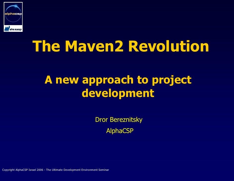 The Maven2 Revolution