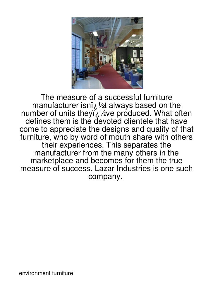 The measure of a successful furniture    manufacturer isn�t always based on thenumber of units they�ve produced. What ...