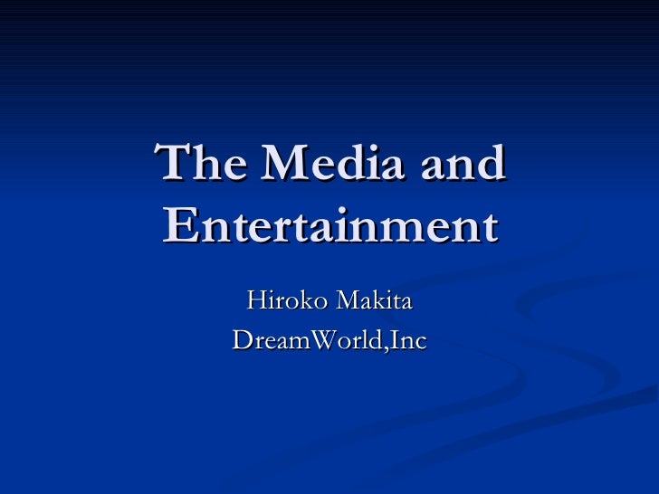 The Media And Entertainment