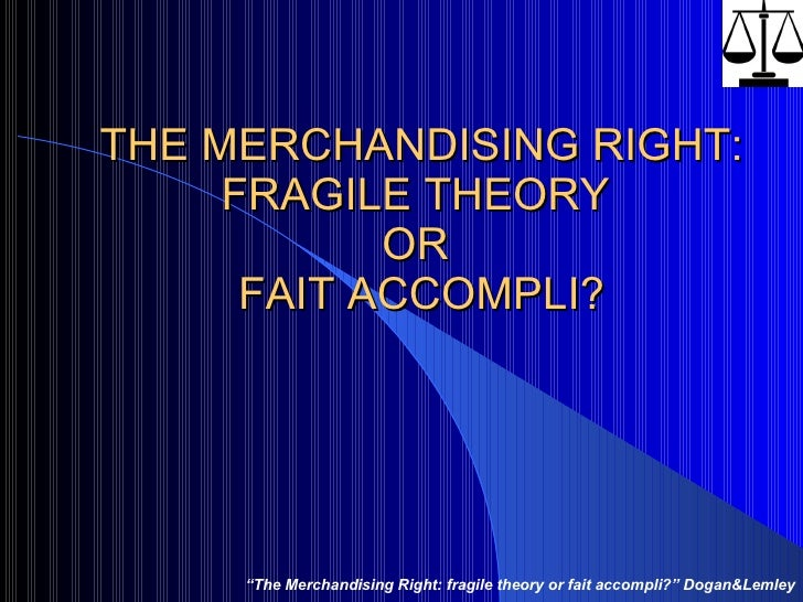 """THE MERCHANDISING RIGHT: FRAGILE THEORY  OR  FAIT ACCOMPLI? """" The Merchandising Right: fragile theory or fait accompli?"""" D..."""