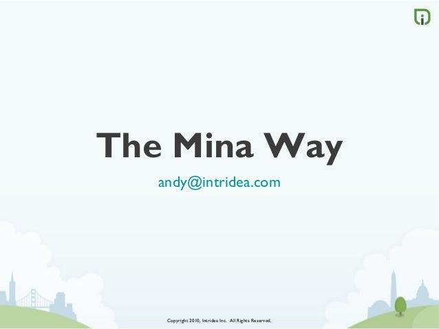 Copyright 2010, Intridea Inc. All Rights Reserved.The Mina Wayandy@intridea.com