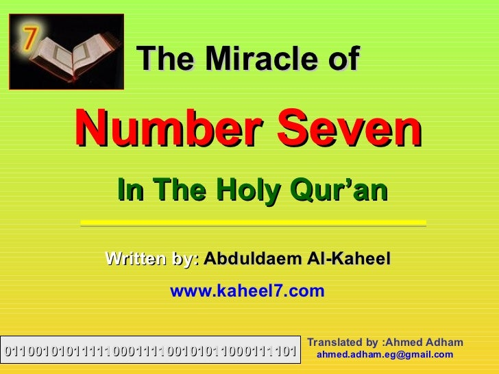 The Miracle of        Number Seven              In The Holy Qur'an             Written by: Abduldaem Al-Kaheel            ...