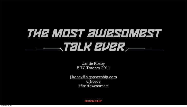 The Most Awesomest Talk Ever