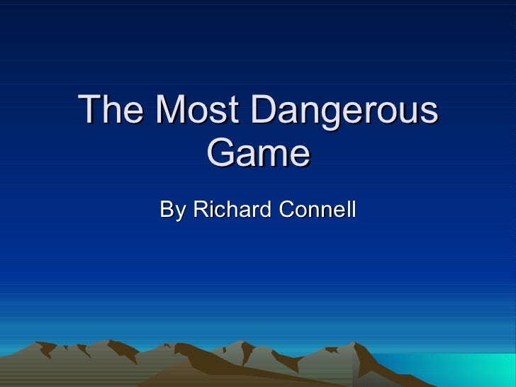 theme of the most dangerous game essay This is an essay i wrote on how the authors of the cask of amontillado and the most dangerous game use imagery to convey the mood i.