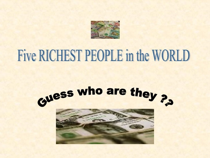 The Most Richest In The World Among 5