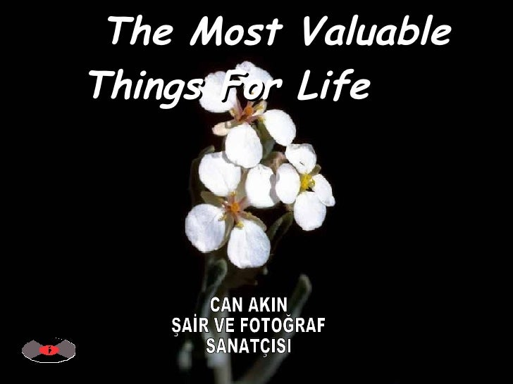 CAN AKIN - The Most Valuable Things For Life