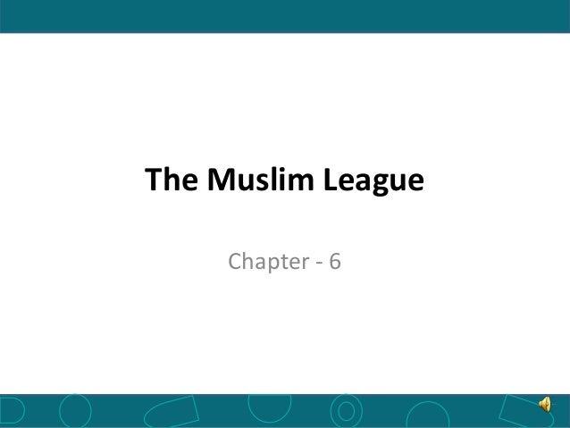 The Muslim LeagueChapter - 6