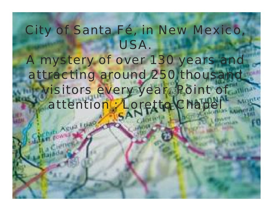 City of Santa Fé, in New Mexico,                USA. A mystery of over 130 years and attracting around 250 thousand    vis...