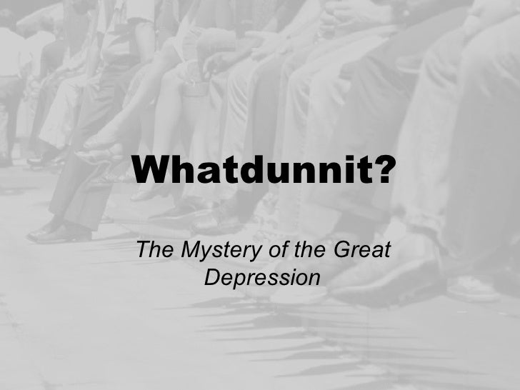 Whatdunnit? The Mystery of the Great Depression