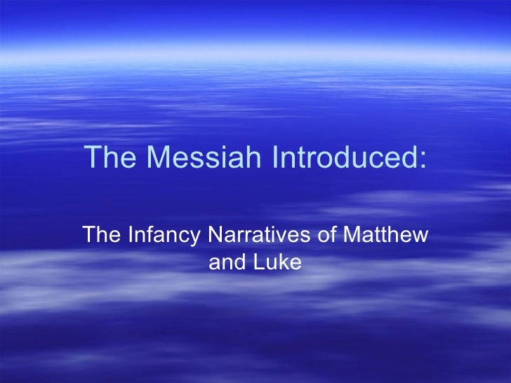 The Messiah Introduced: The Infancy Narratives of Matthew and Luke