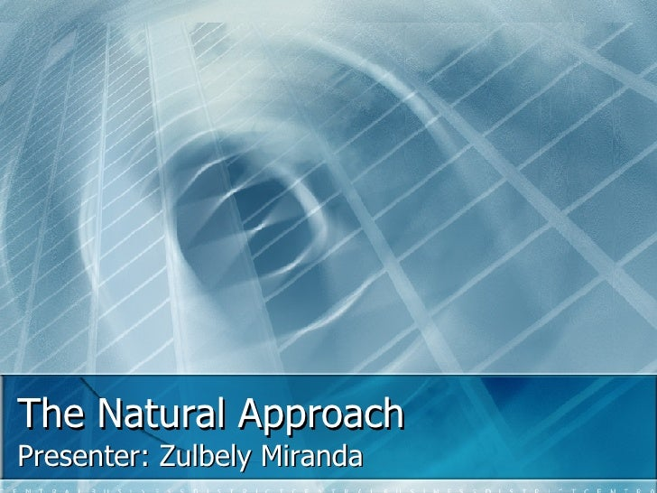 The Natural Approach Final