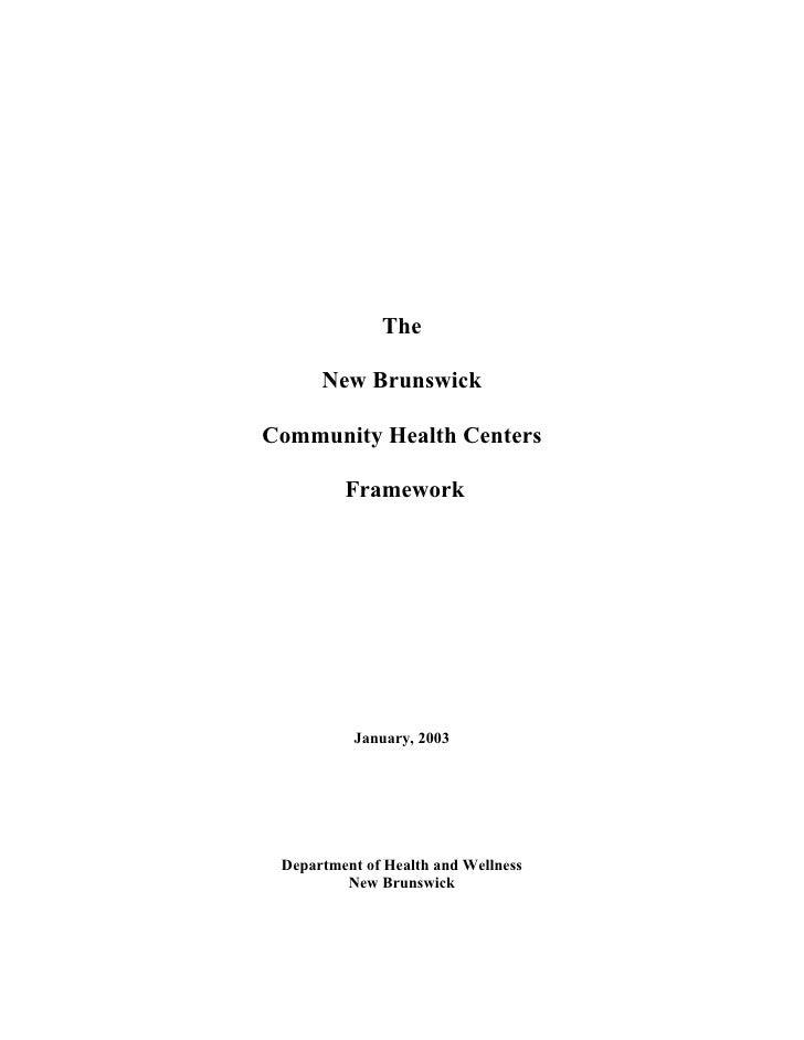 The        New Brunswick  Community Health Centers           Framework               January, 2003      Department of Heal...