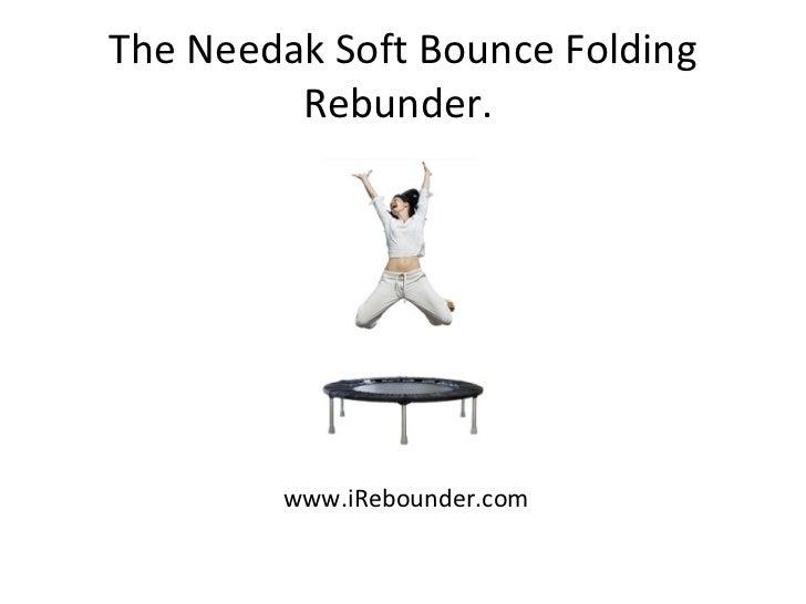 The Needak Soft Bounce Folding Rebounder