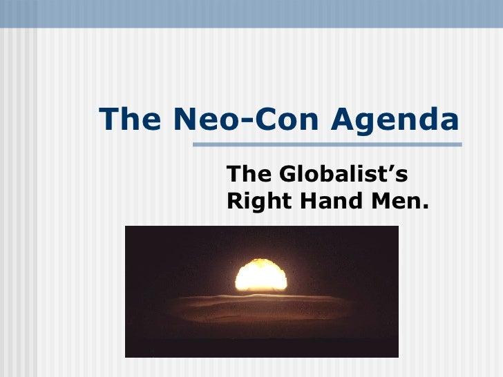 The Neo-Con Agenda The Globalist's Right Hand Men.