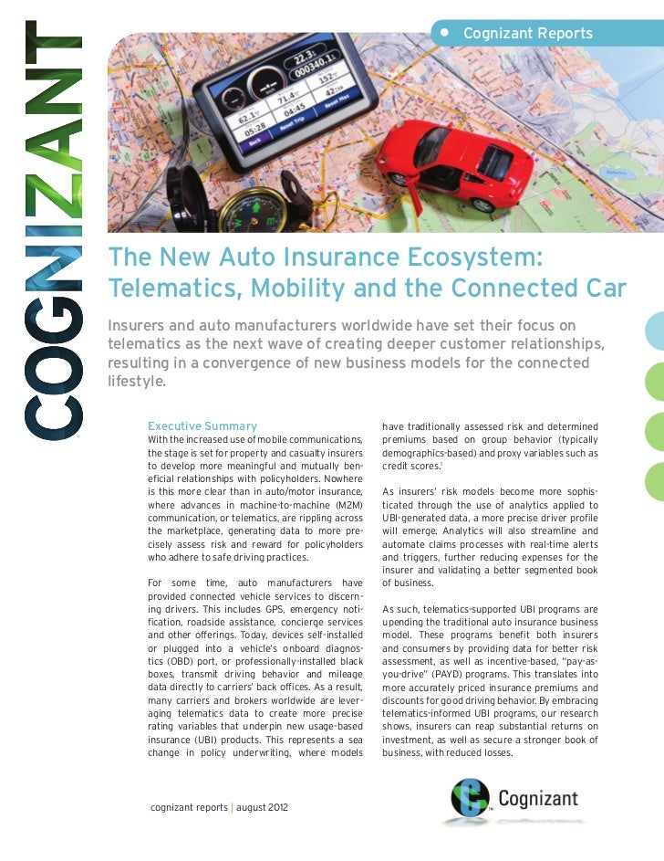 •	 Cognizant ReportsThe New Auto Insurance Ecosystem:Telematics, Mobility and the Connected CarInsurers and auto manufactu...