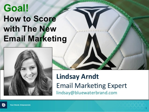 """Goal! How to Score With """"The New"""" Email Marketing"""