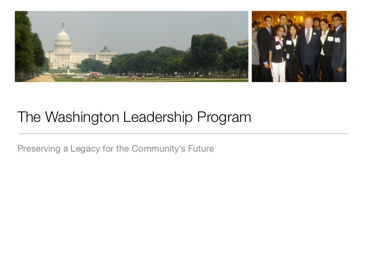The Washington Leadership Program  Preserving a Legacy for the Community's Future