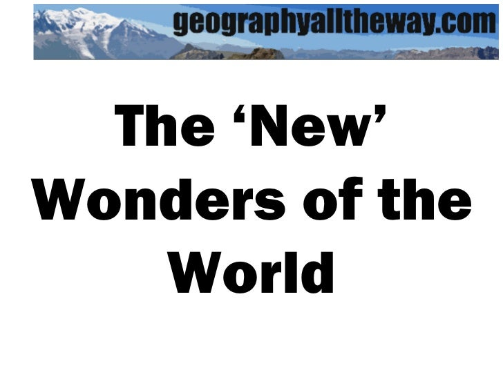 Key Stage 3 Geography: The 'New' Wonders of the World