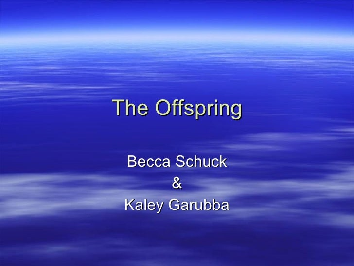 The Offspring Becca Schuck & Kaley Garubba