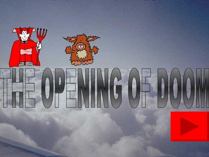 The Opening Doom