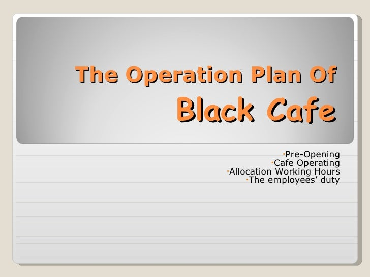 Business operations plan template nurufunicaasl business operations plan template the operation plan of black cafe accmission Images