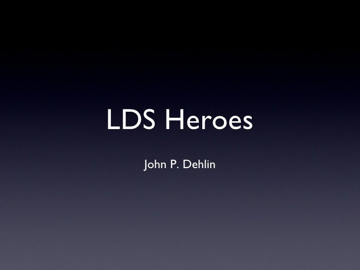 The Other LDS ( Mormon ) Heroes
