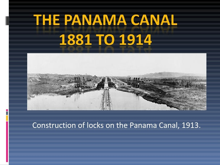 Construction of locks on the Panama Canal, 1913.
