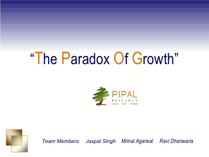 The Paradox Of Growth - Pipal Research