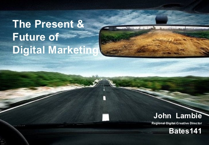 the Past, Present & Future of Digital Marketing