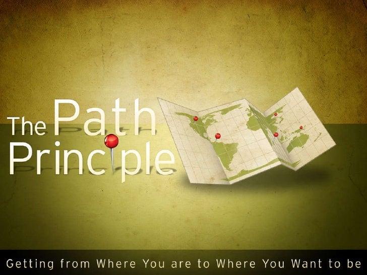 The Path Principle 5