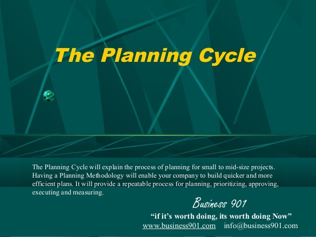 The Planning CycleThe Planning Cycle will explain the process of planning for small to mid-size projects.Having a Planning...
