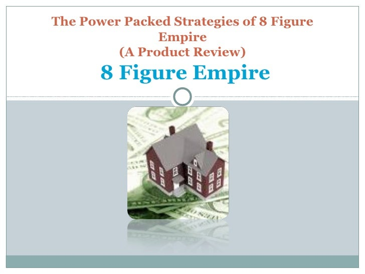 The Power Packed Strategies Of 8 Figure Empire