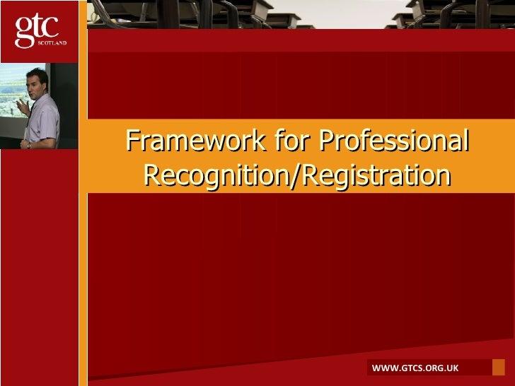 Framework for Professional Recognition/Registration