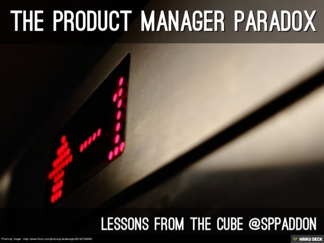 The Product Manager Paradox