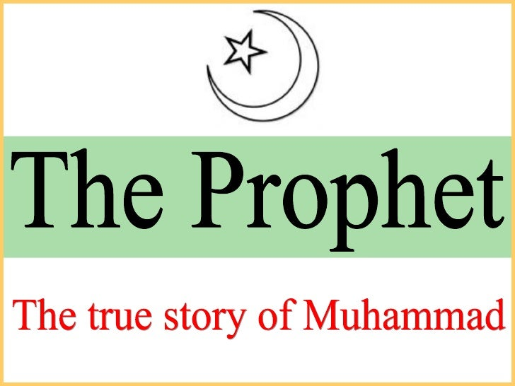 The Prophet The true story of Muhammad