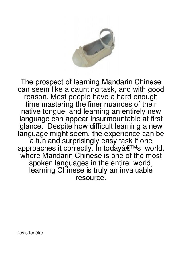 The prospect of learning Mandarin Chinesecan seem like a daunting task, and with good   reason. Most people have a hard en...