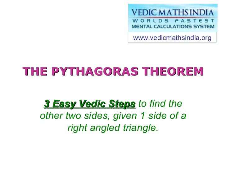 THE PYTHAGORAS THEOREM 3 Easy Vedic Steps  to find the other two sides, given 1 side of a right angled triangle.