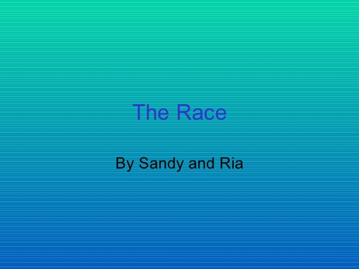 The Race By Sandy and Ria