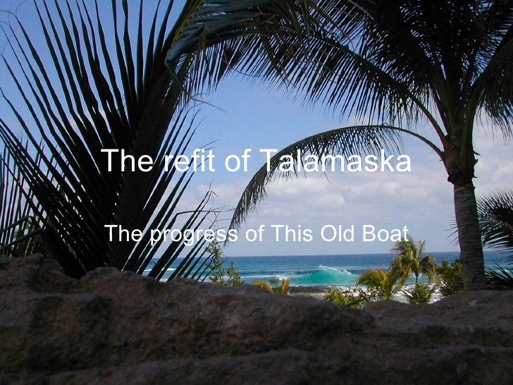 The Refit Of  Talamaska