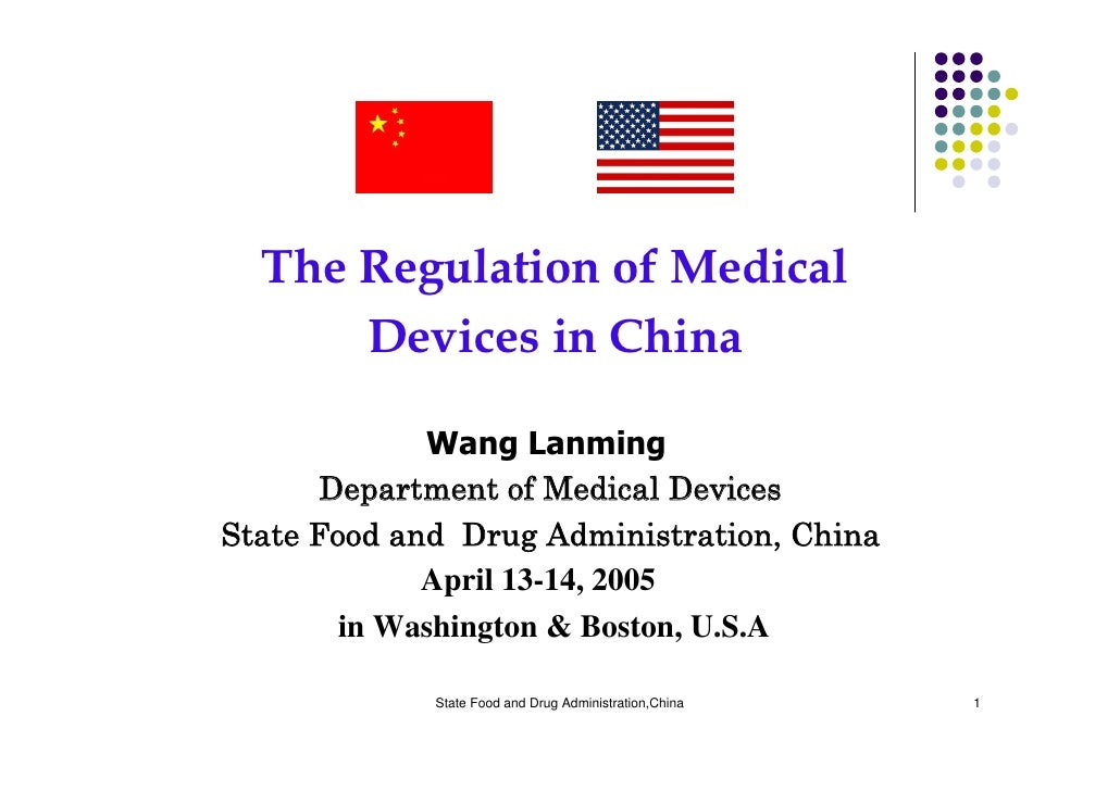The Regulation of Medical       Devices in China               Wang Lanming        Department of Medical Devices State Foo...