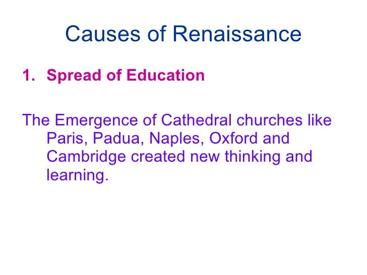 causes of the renaissance essay The renaissance was a time of great intellectual change and achievement beginning in florence, this cultural movement later spread throughout europe the.
